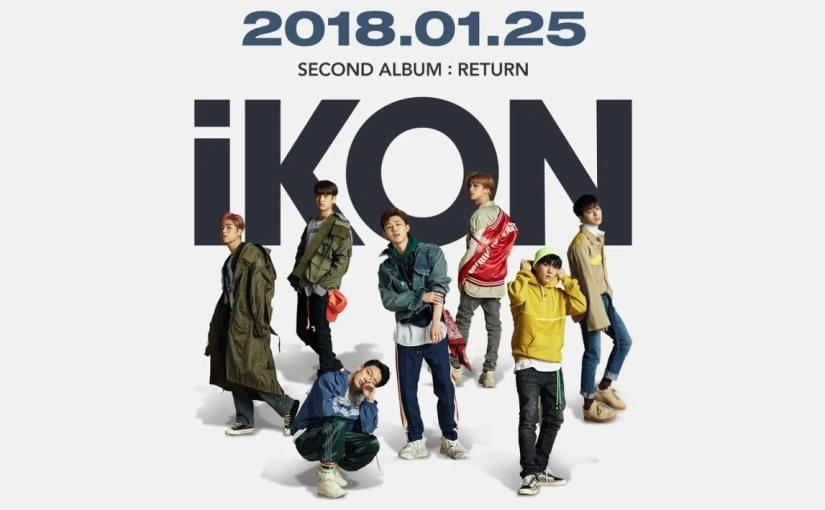 The Return of iKON: January 25th, 2018