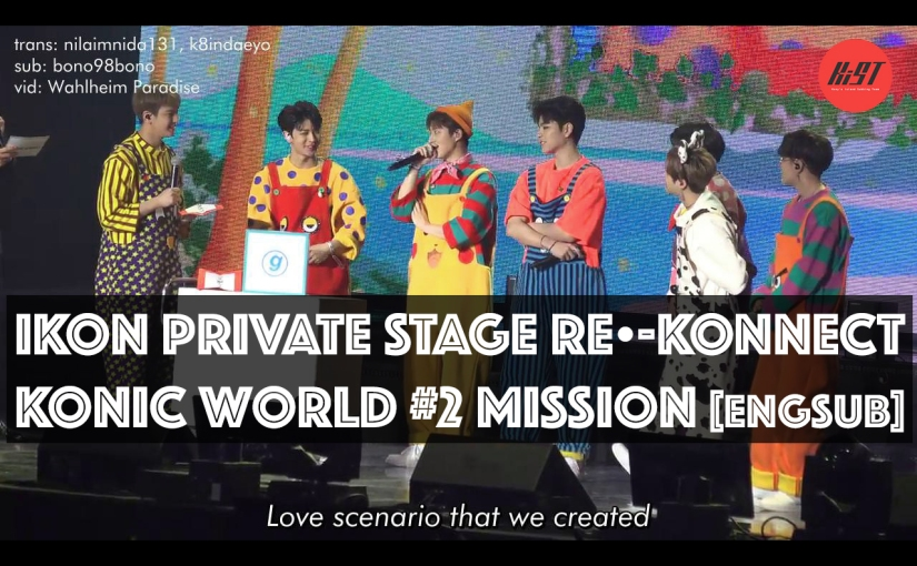 [ENGSUB] iKON PRIVATE STAGE RE-KONNECT KONIC World #2 Mission