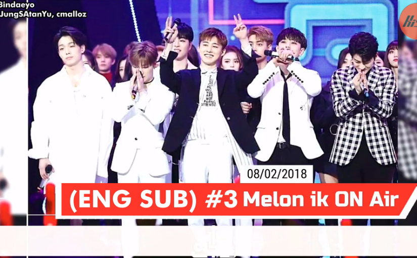 [ENG SUB] iK ON AIR MELON EPISODE 3
